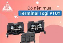 Có nên mua Terminal Togi PTU?