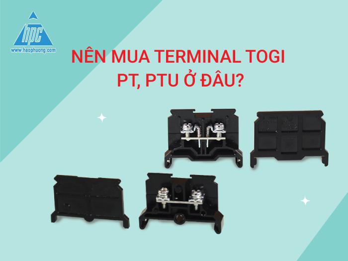Nên mua Terminal Togi PT, PTU ở đâu uy tín?