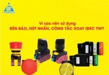 Vì sao nên sử dụng đèn báo, nút nhấn, công tắc xoay Idec YW?