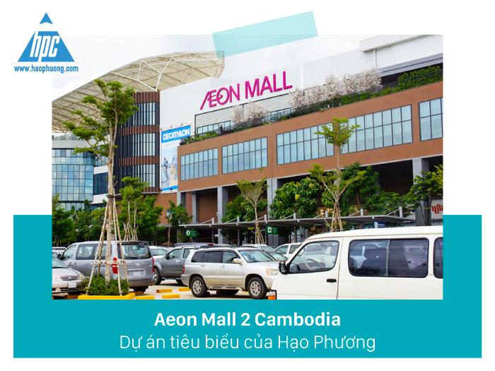 AEON MALL 2 CAMBODIA - Dự án tiêu biểu của Hạo Phương