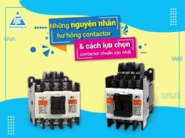 Nguyên nhân hư hỏng contactor và cách lựa chọn contactor chuẩn xác