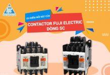 Ưu điểm nổi bật của Contactor SC Fuji Electric