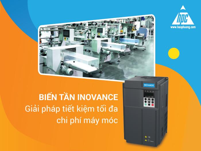 Biến tần Inovance - Giải pháp tiết kiệm tối đa chi phí máy móc