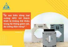 Biến dòng loại vuông MFO là thiết bị quan trọng trong hệ thống giám sát, đo lường điện năng