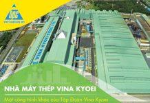 Nhà máy thép Vina Kyoei – Một công trình khác của tập đoàn Vina Kyoei được Hạo Phương chú trọng xây dựng và thực hiện
